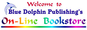 Blue Dolphin Publishing, Inc.